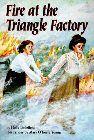Fire at the Triangle Factory  by Holly Littlefield