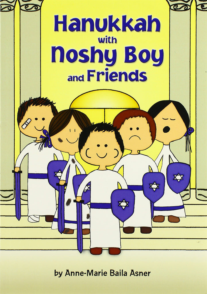 Hanukkah with Noshy Boy and Friends by Anne-Marie Baila Asner