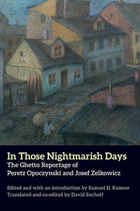 In Those Nightmarish Days NEW YIDDISH LIBRARY by Peretz Opoczynski and Josef Zelkowicz