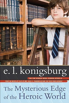 Mysterious Edge of the Heroic World by EL Koningsburg