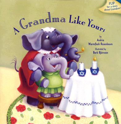 A Grandma Like Yours by Andria Warmflash Rosenbaum