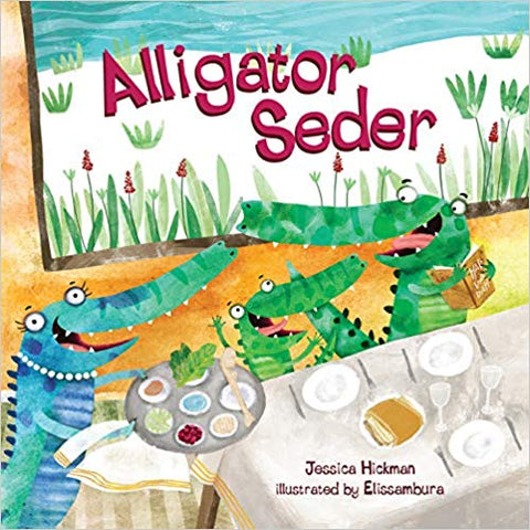 Alligator Seder by Jessica Hickman