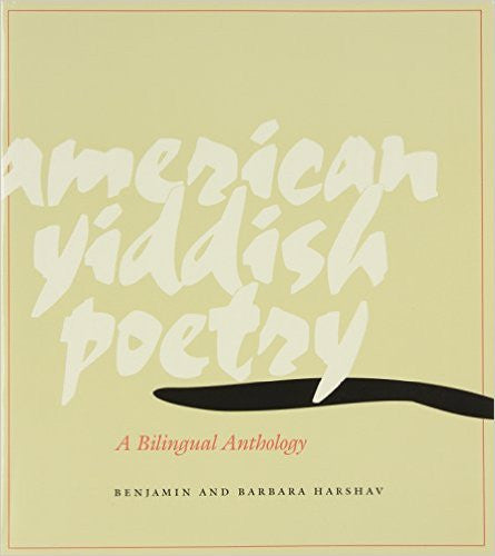 American Yiddish Poetry: A Bilingual Anthology by Benjamin & Barbara Harshav