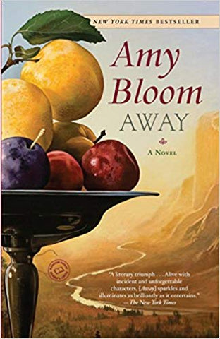 Away: A Novel by Amy Bloom