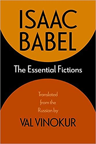 Isaac Babel: The Essential Fictions, editor/translator Val Vinokur