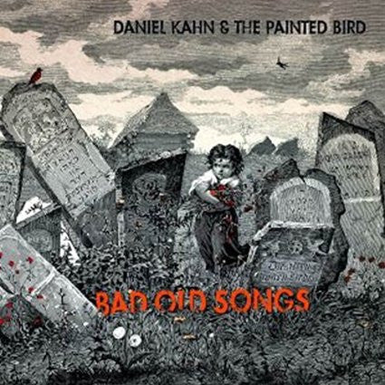 Bad Old Songs, Daniel Kahn & The Painted Bird, Audio CD