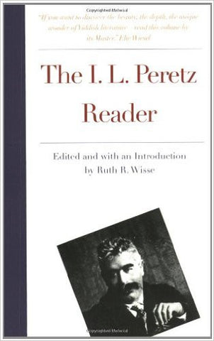 The I.L. Peretz Reader NEW YIDDISH LIBRARY by Isaac Leib Peretz, Ruth R. Wisse