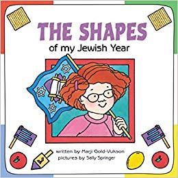 The Shapes of My Jewish Year by Marji Gold-Vukson, Sally Springer