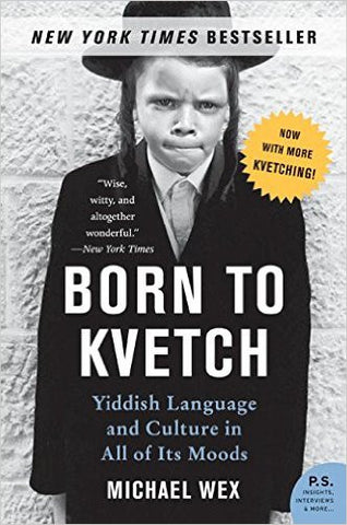 Born to Kvetch by Michael Wex