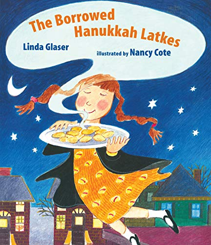 The Borrowed Hanukkah Latkes by Linda Glaser