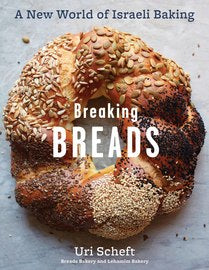 Breaking Bread: A New World of Israeli Baking by Uri Scheft