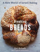 Breaking Breads: A New World of Israeli Baking by Uri Scheft