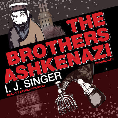 The Brothers Ashkenazi by I.J. Singer Audio Book