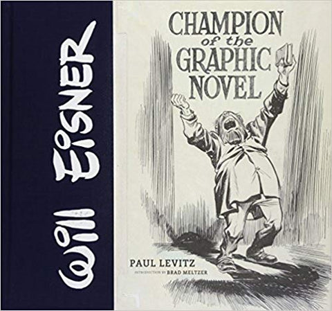 Will Eisner: Champion of the Graphic Novel by Paul Levitz