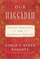 Our Haggadah: Uniting Traditions for Interfaith Families by Cokie and Steve Roberts
