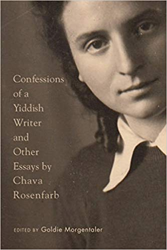 Confessions of a Yiddish Writer and Other Essays by Chava Rosenfarb
