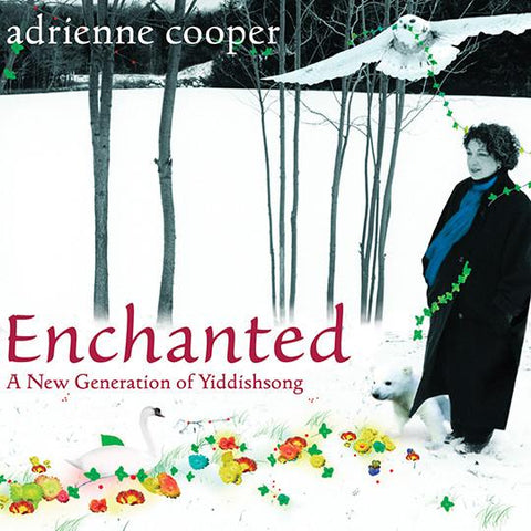 Enchanted: A New Generation of Yiddish Song by Adrienne Cooper