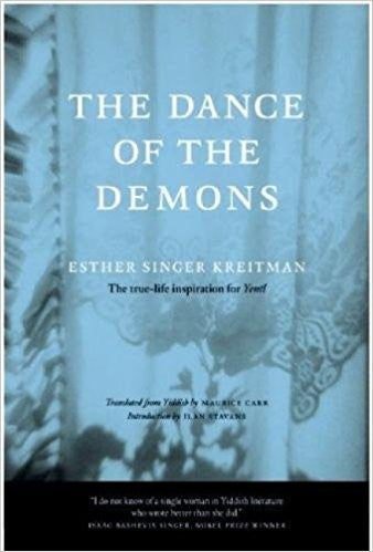 The Dance of the Demons: A Novel by Esther Singer Kreitman