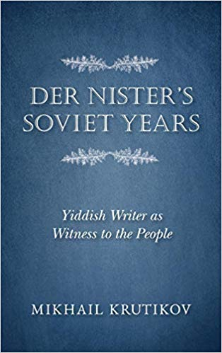 Der Nister's Soviet Years: Yiddish Writer as Witness to the People