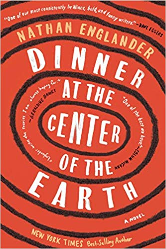 Dinner At The Center Of The Earth: A Novel by Nathan Englander