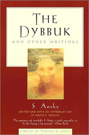 The Dybbuk & Other Writings by S. Ansky