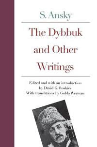 The Dybbuk and Other Writings NEW YIDDISH LIBRARY by S. An-Ski, David G. Roskies, Golda Werman