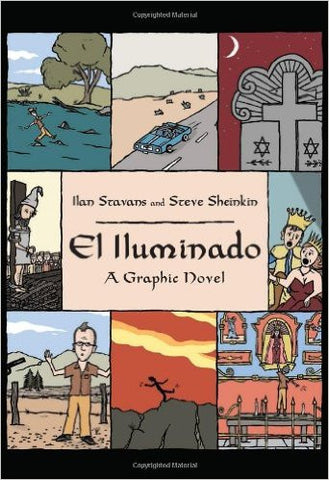 El Illuminado: A Graphic Novel by Ilan Stavans & S. Sheinkin