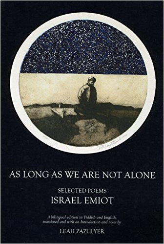 As Long As We Are Not Alone: Selected Poems by Israel Emiot