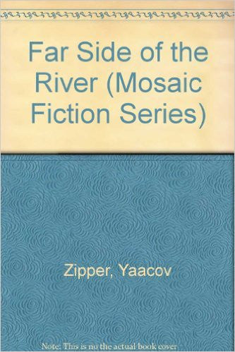 The Far Side of the River by Yaʻaḳov Ziper