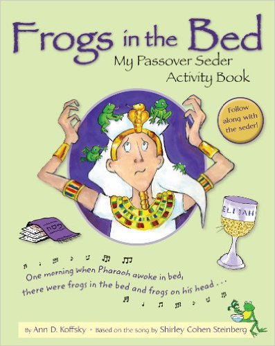 Frogs in the Bed: My Passover Seder Activity Book by Ann D. Koffsky