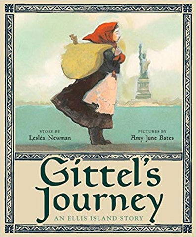 Gittel's Journey: an Ellis Island Story by  Lesléa Newman & Amy June Bates