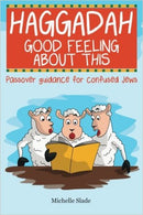 Haggadah Good Feeling about This by Michelle Slade