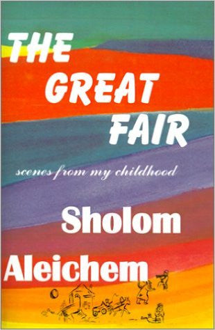 The Great Fair: Scenes from My Childhood by Sholom Aleichem