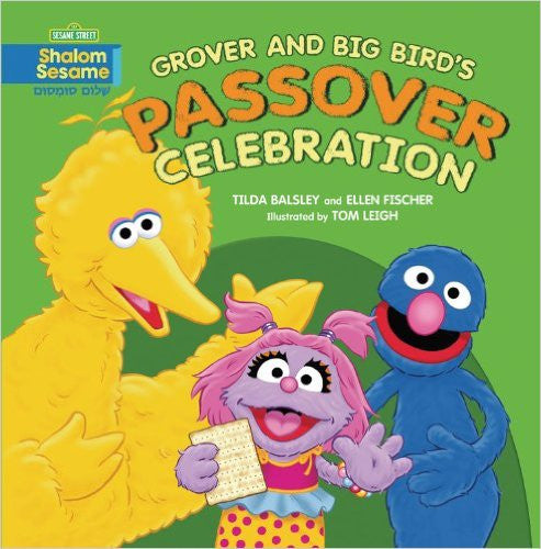 Grover and Big Bird's Passover Celebration by Tilda Balsley and Ellen Fischer
