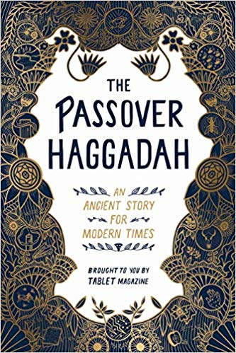 New: The Passover Haggadah: An Ancient Story for Modern Times by Alana Newhouse