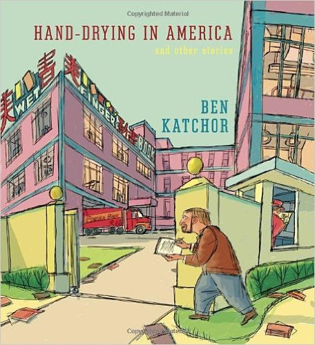 Hand-Drying in America: And Other Stories by Ben Katchor