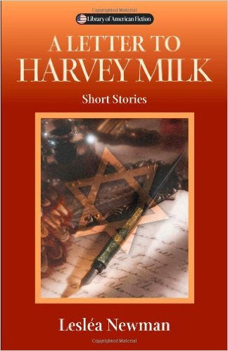 A Letter to Harvey Milk: Short Stories by Lesléa Newman