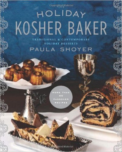 The Holiday Kosher Baker by Paula Shoyer