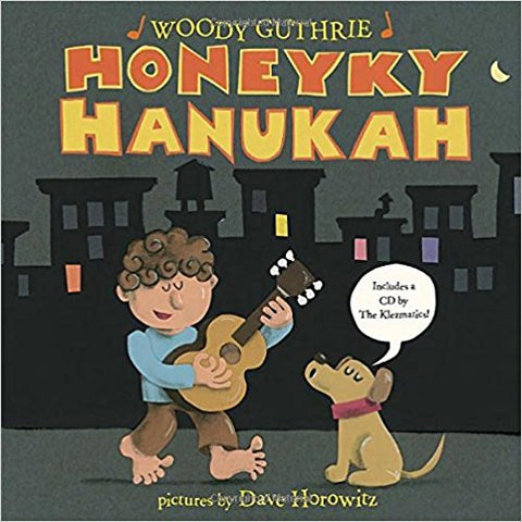 Honeyky Hanukkah includes CD featuring The Klezmatics by Woody Guthrie and Dave Horowitz