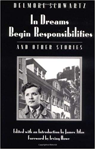In Dreams Begin Responsibilities and Other Stories by Delmore Schwartz