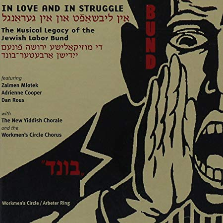 In Love and In Struggle: The Musical Legacy of the Jewish Labor Bund