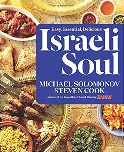 Israeli Soul: Easy, Essential, Delicious by Michael Solomonov and Steven Cook