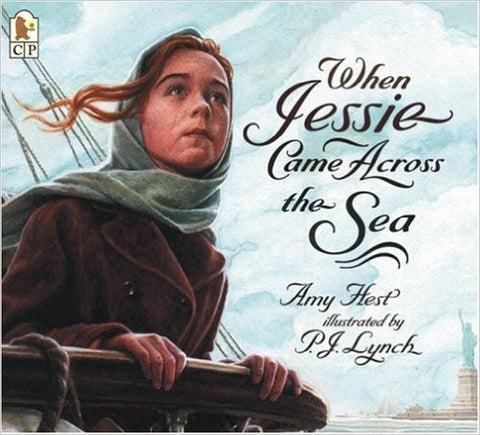 When Jessie Came Across the Sea by Amy Hest, P. J. Lynch