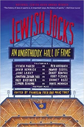 Jewish Jocks:  An Unorthodox Hall of Fame, Franklin Foer and Marc Tracy Editors