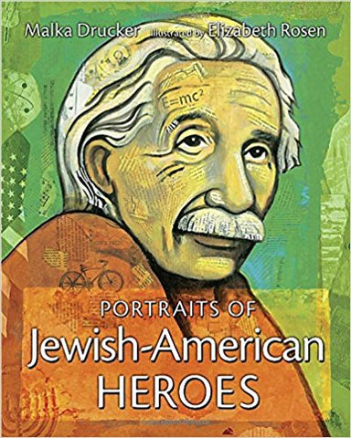 Portraits of Jewish-American Heroes by Malka Drucker