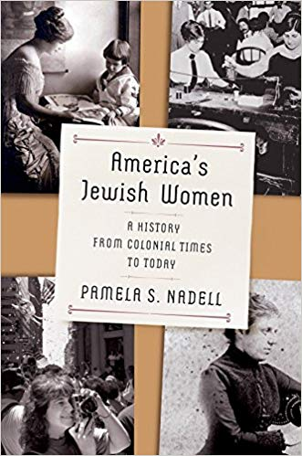 America's Jewish Women: A History from Colonial Times to Today by Pamela S. Nadell