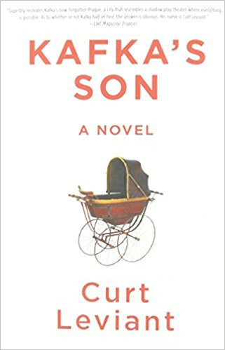 Kafka's Son: A Novel by Curt Leviant