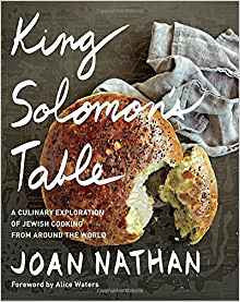 King Solomon's Table: A Culinary Exploration of Jewish Cooking from Around the World by Joan Nathan