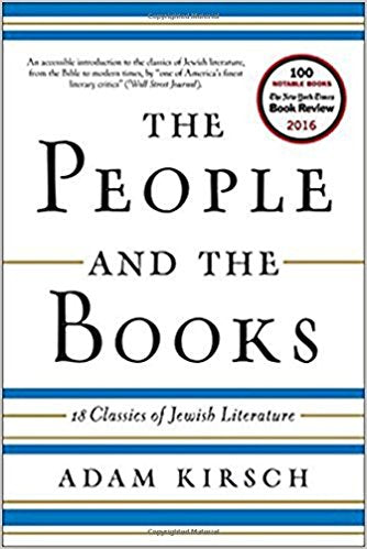 The People and the Books: 18 Classics of Jewish Literature edited by Adam Kirsch