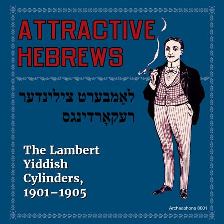 Attractive Hebrews: The Lambert Yiddish Cylinders, 1901-1905 Audio CD